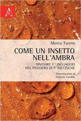 COME UN INSETTO NELL'AMBRA by Marco Tuono