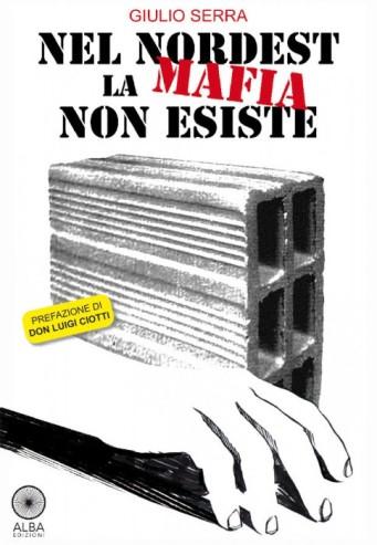 NEL NORDEST LA MAFIA NON ESISTE