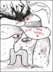 In me mago Agere by Stefania Vecchiato