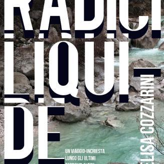 Radici Liquide by Lisa Cozzarini
